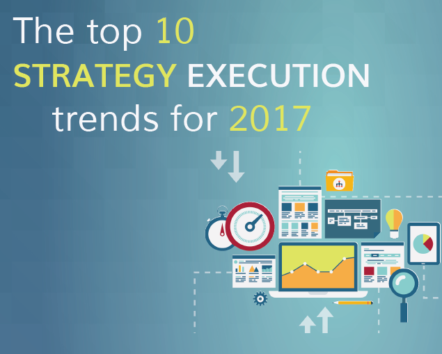 2017: Strategy Execution's Top 10 Trends