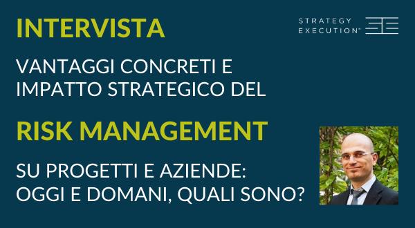 Intervista | Vantaggi e impatto strategico del Risk Management: oggi e domani
